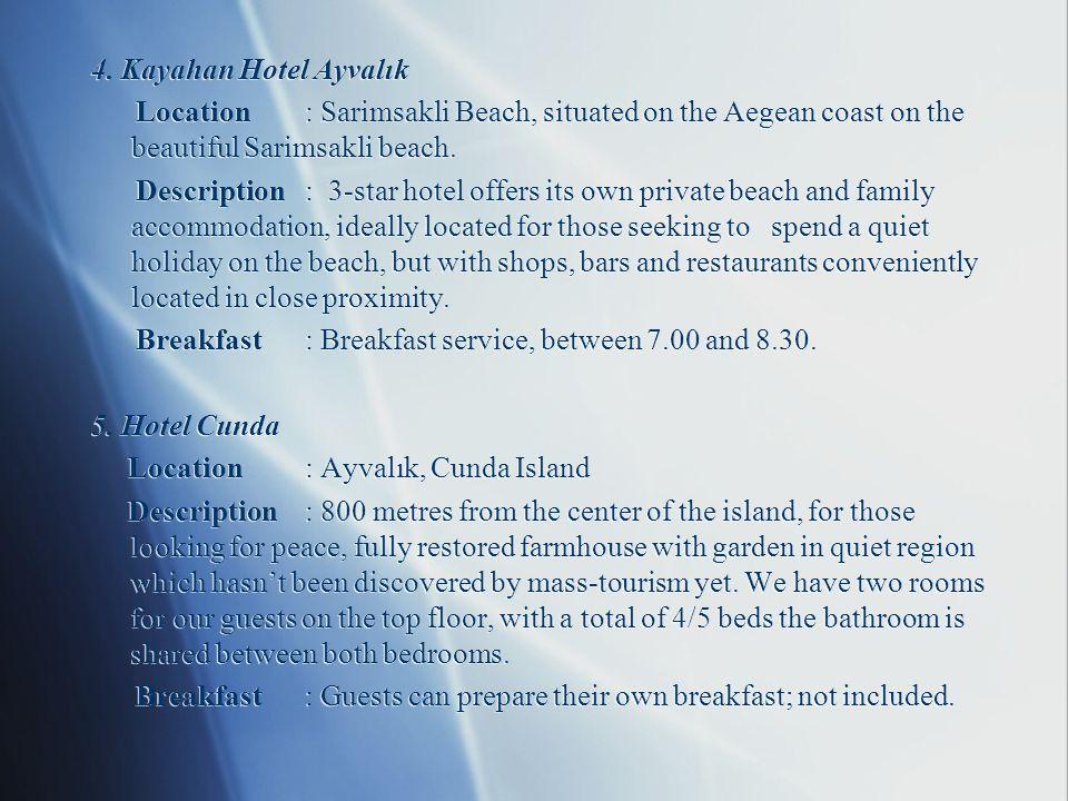 4. Kayahan Hotel Ayvalık Location: Sarimsakli Beach, situated on the Aegean coast on the beautiful Sarimsakli beach. Description: 3-star hotel offers