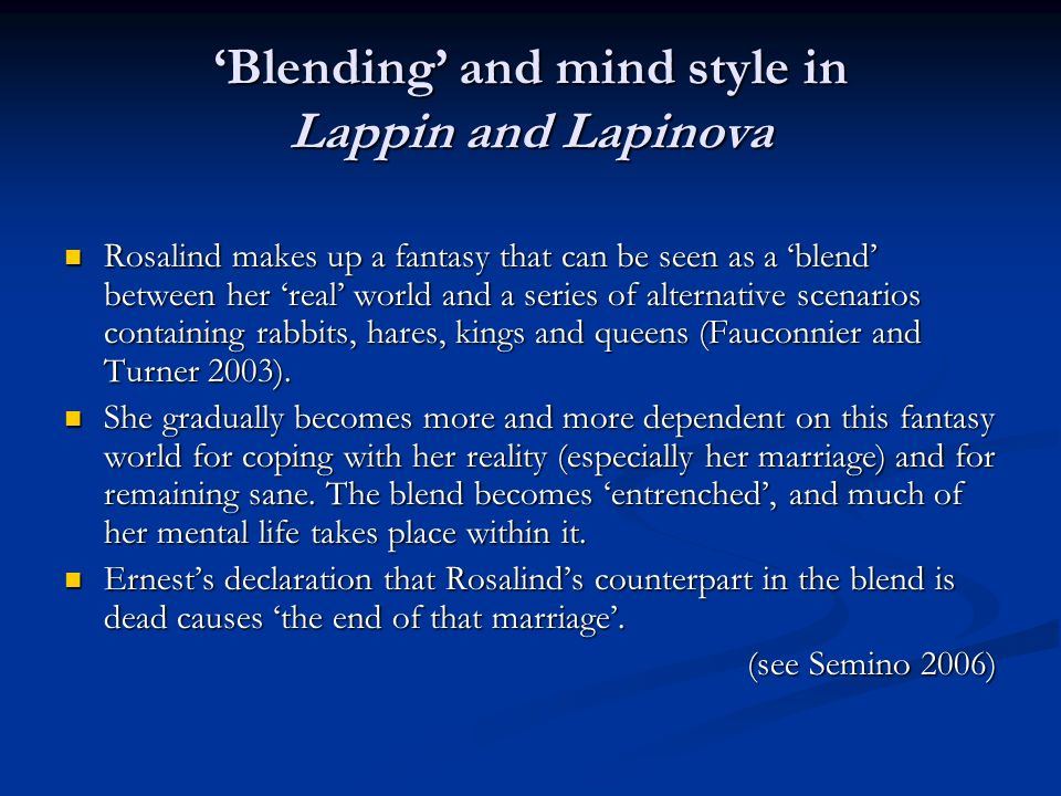 Blending and mind style in Lappin and Lapinova Rosalind makes up a fantasy that can be seen as a blend between her real world and a series of alternat