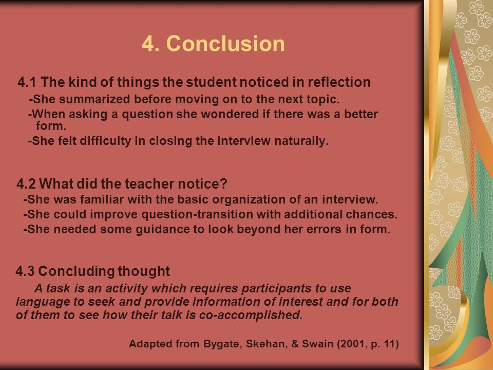 4. Conclusion 4.1 The kind of things the student noticed in reflection -She summarized before moving on to the next topic. -When asking a question she