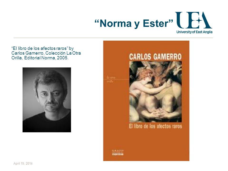 Norma y Ester El libro de los afectos raros by Carlos Gamerro, Colección La Otra Orilla, Editorial Norma, 2005. April 19, 2014