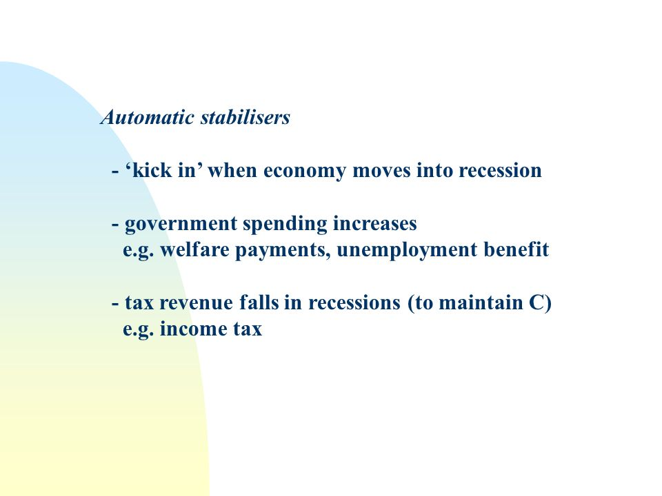 Conclusions fiscal policy has become more conservative debt burden too big; need for surpluses to repay debt inflationary consequences of expansionary policies financial markets nervous of increases in govt debt (Can the govt meet its debt repayments?) pressure to reduce size of public sector - efficiency gains from privatisation - lower interest rates automatic stabilisers essential for macro stability