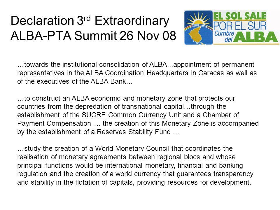 Declaration 3 rd Extraordinary ALBA-PTA Summit 26 Nov 08 …towards the institutional consolidation of ALBA...appointment of permanent representatives i