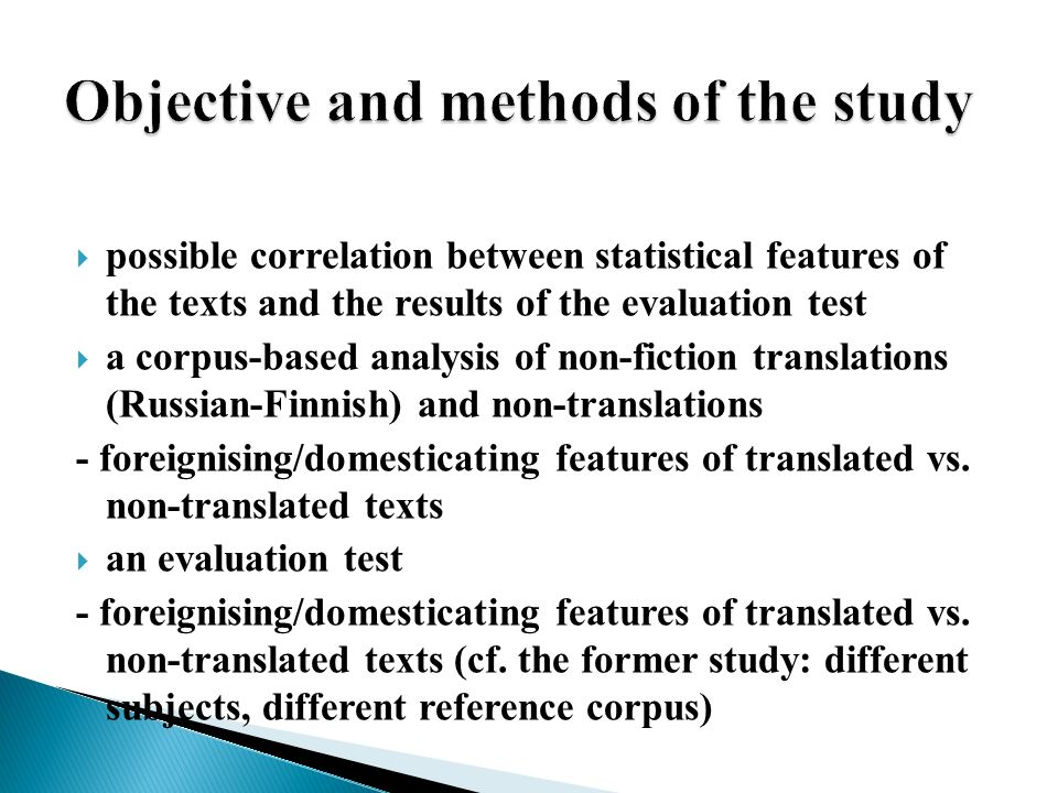 possible correlation between statistical features of the texts and the results of the evaluation test a corpus-based analysis of non-fiction translations (Russian-Finnish) and non-translations - foreignising/domesticating features of translated vs.