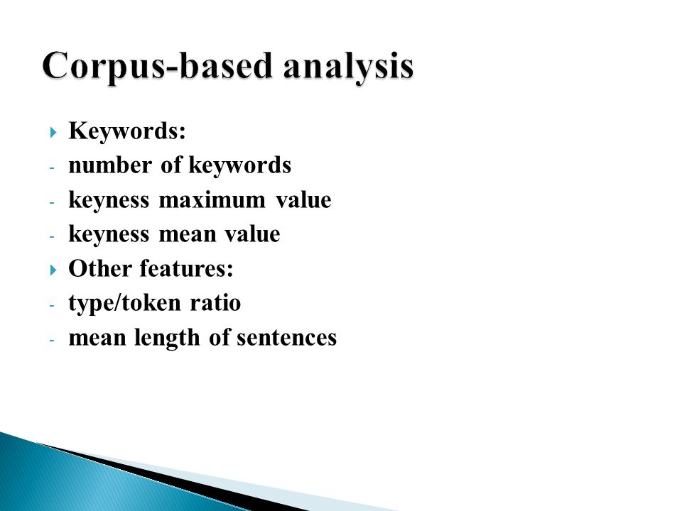 Keywords: - number of keywords - keyness maximum value - keyness mean value Other features: - type/token ratio - mean length of sentences k
