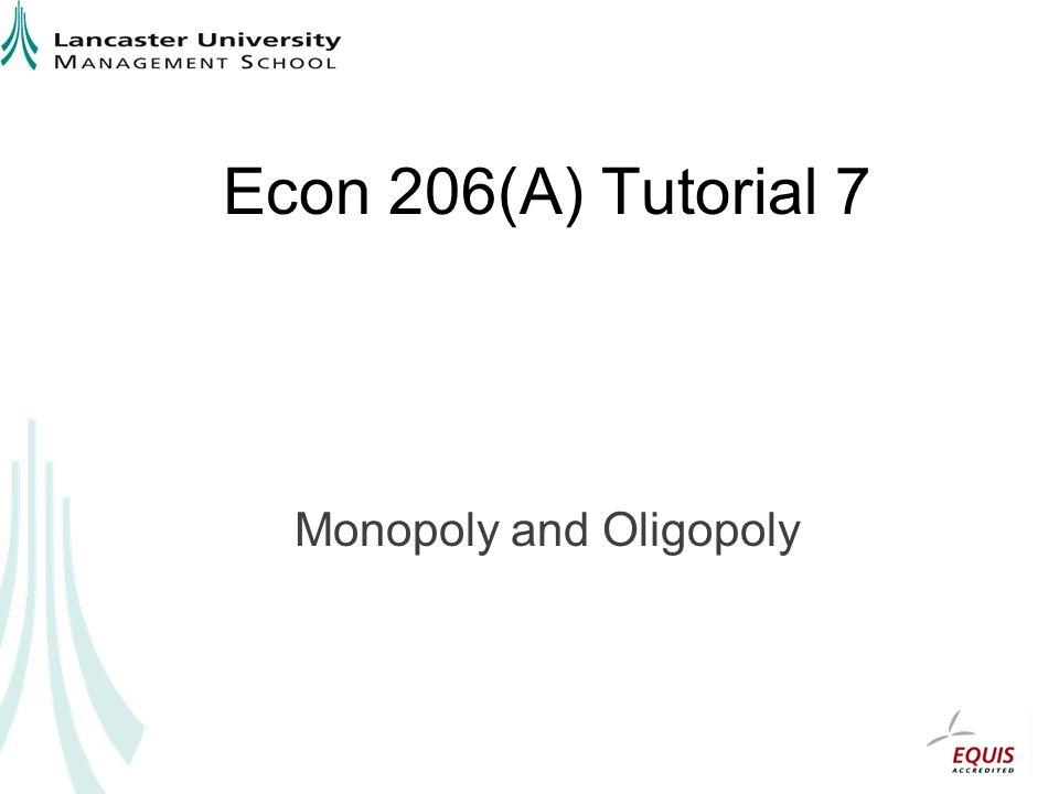 Econ 206(A) Tutorial 7 Monopoly and Oligopoly