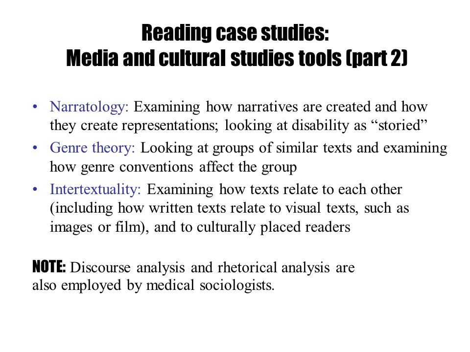 Reading case studies: Media and cultural studies tools (part 2) Narratology: Examining how narratives are created and how they create representations;