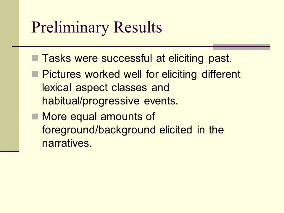 Preliminary Results Tasks were successful at eliciting past.