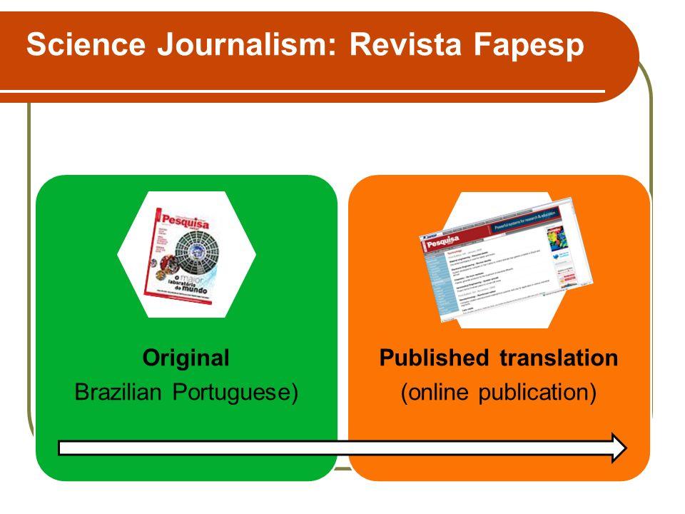Science Journalism: Revista Fapesp Original Brazilian Portuguese) Published translation (online publication)
