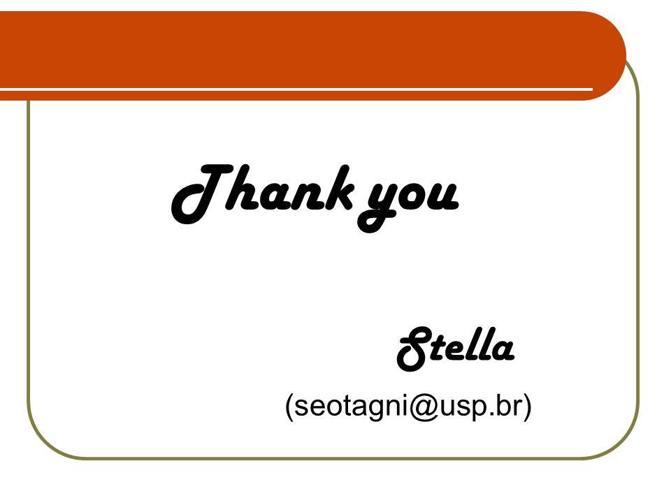 Obrigada Stella (seotagni@usp.br) Thank you
