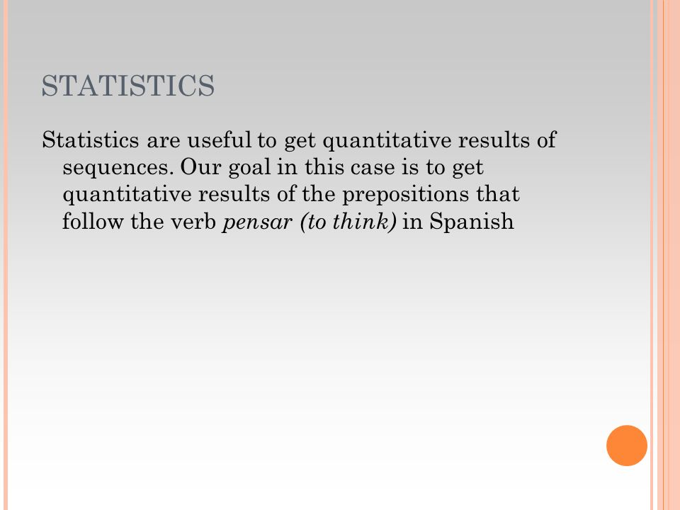STATISTICS Statistics are useful to get quantitative results of sequences.