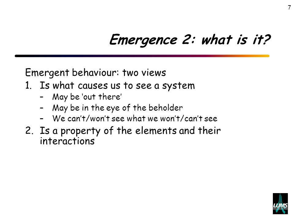 7 Emergence 2: what is it.