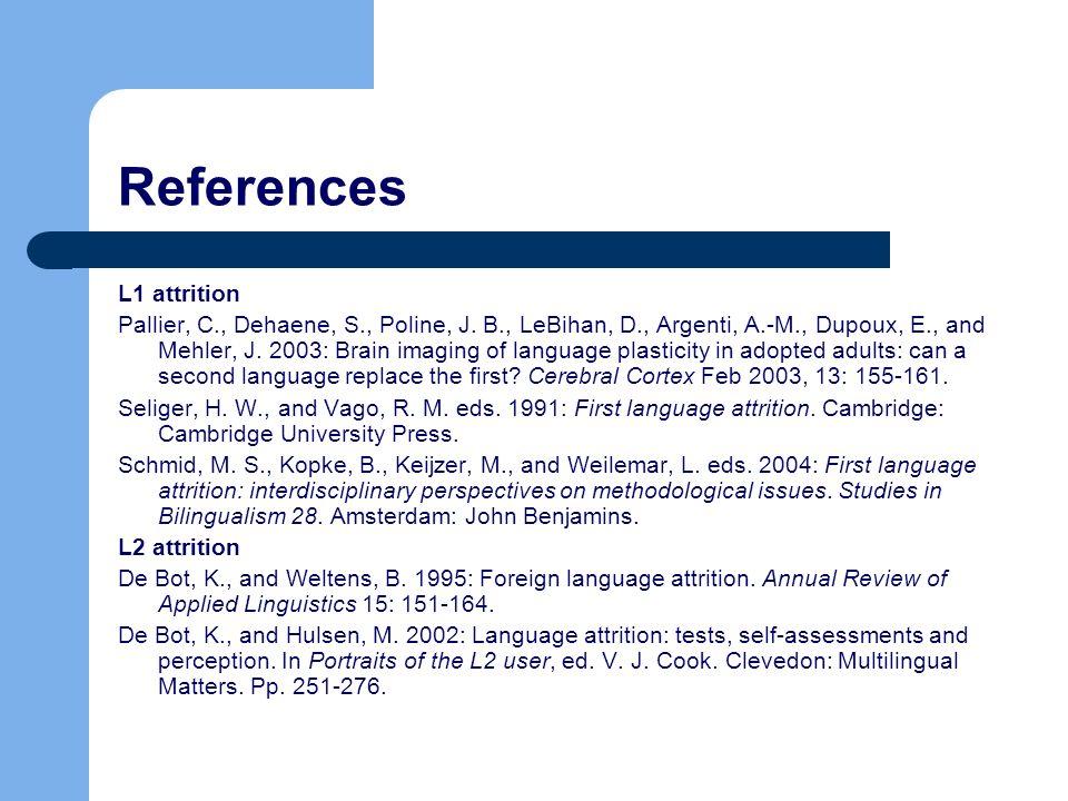 References L1 attrition Pallier, C., Dehaene, S., Poline, J.