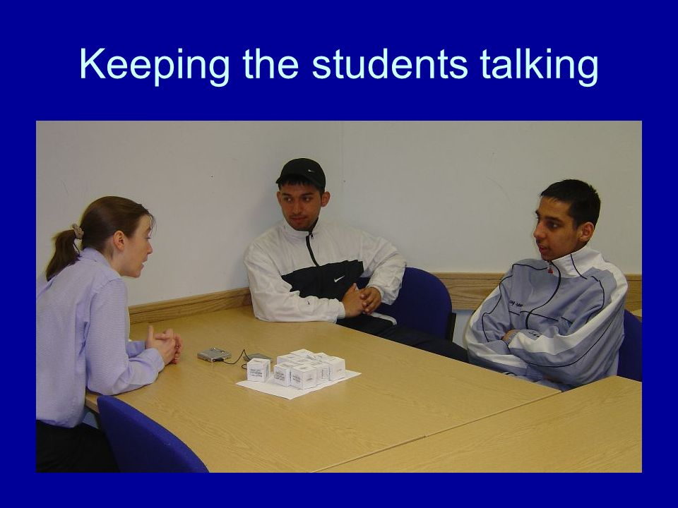 Keeping the students talking