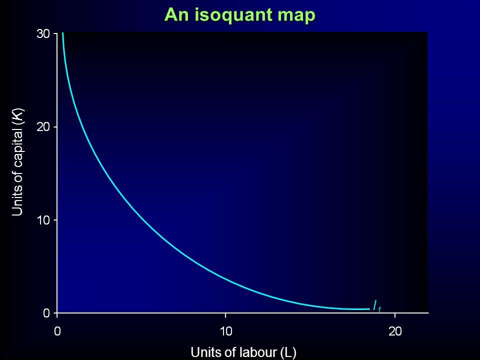 An isoquant map Units of capital (K) Units of labour (L) I1I1