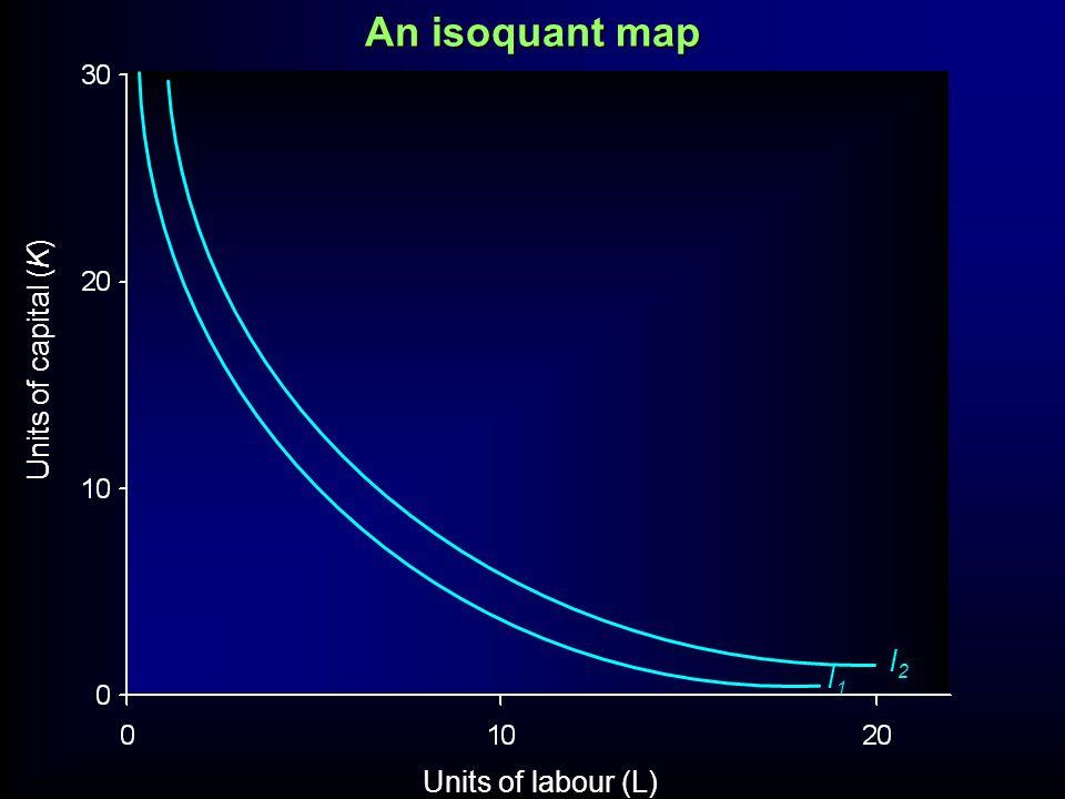 I2I2 Units of capital (K) Units of labour (L) An isoquant map I1I1