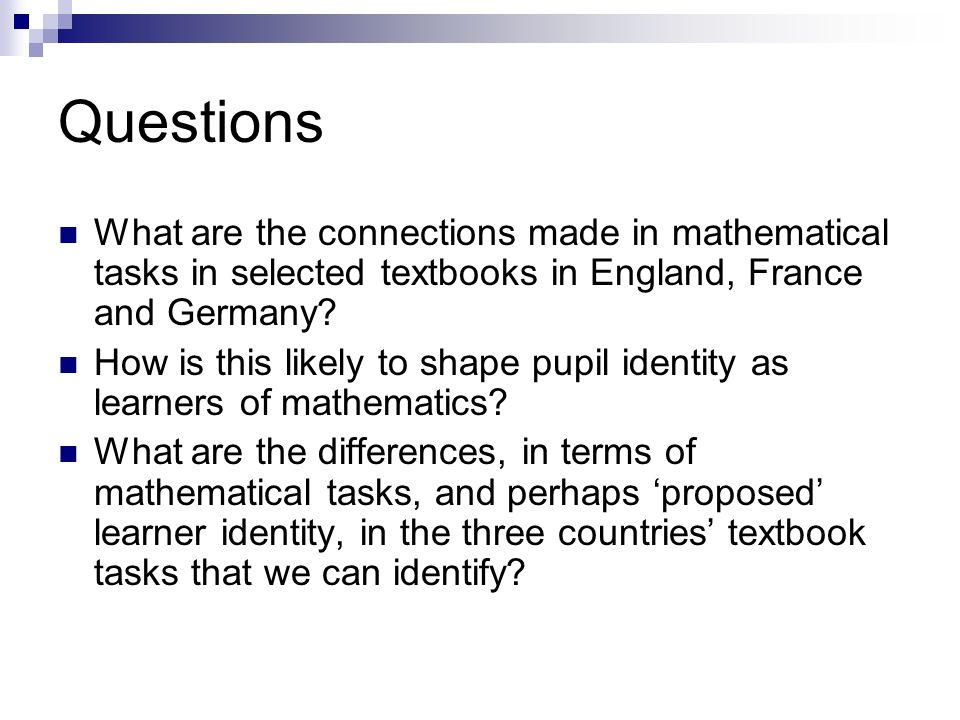 Questions What are the connections made in mathematical tasks in selected textbooks in England, France and Germany.