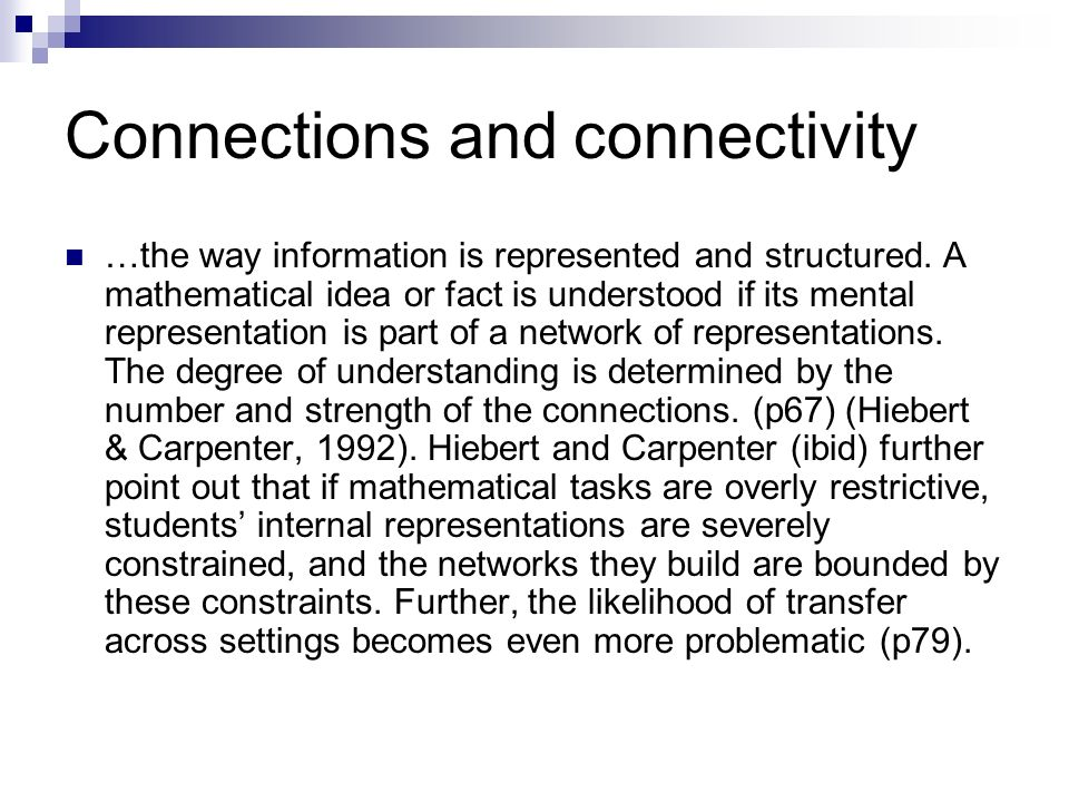 Connections and connectivity …the way information is represented and structured.