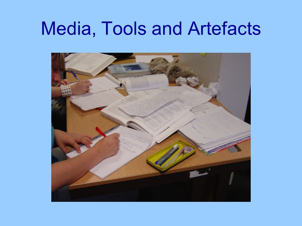 Media, Tools and Artefacts