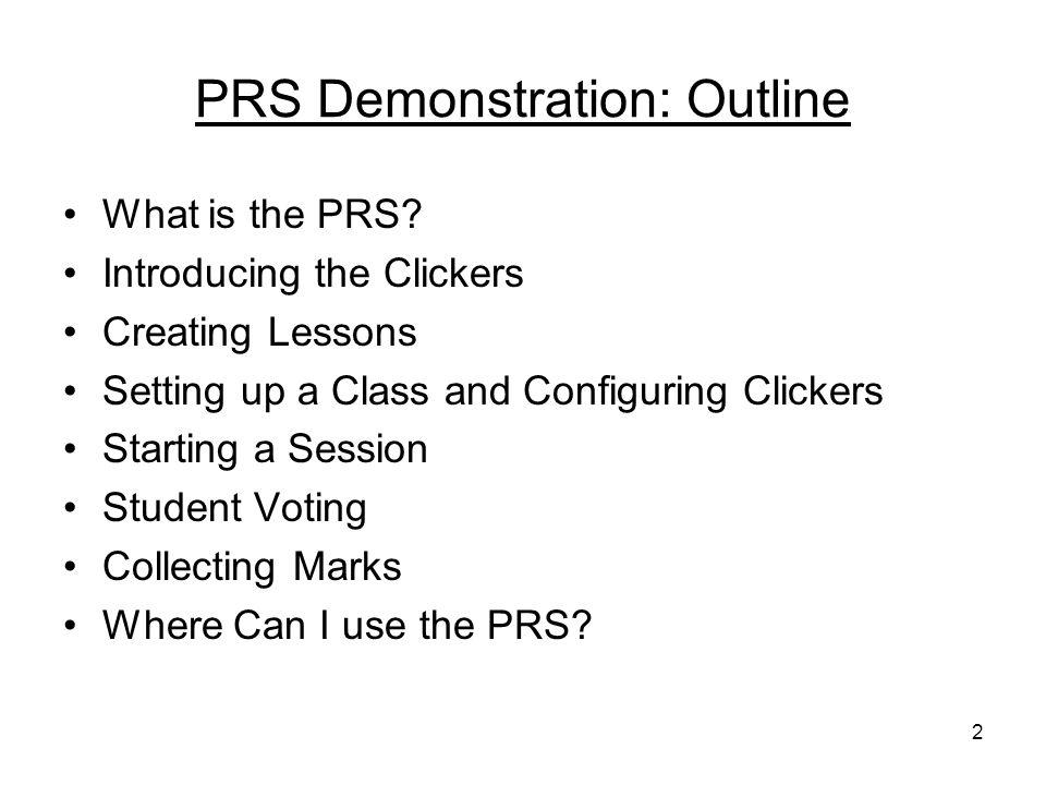 2 PRS Demonstration: Outline What is the PRS.