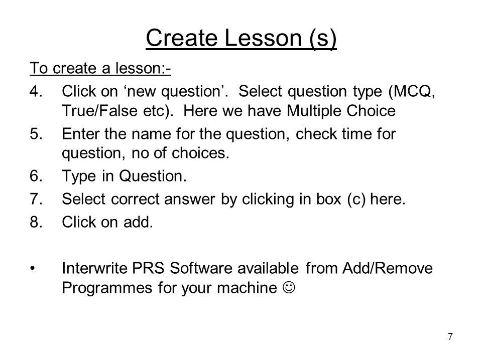 7 Create Lesson (s) To create a lesson:- 4.Click on new question.
