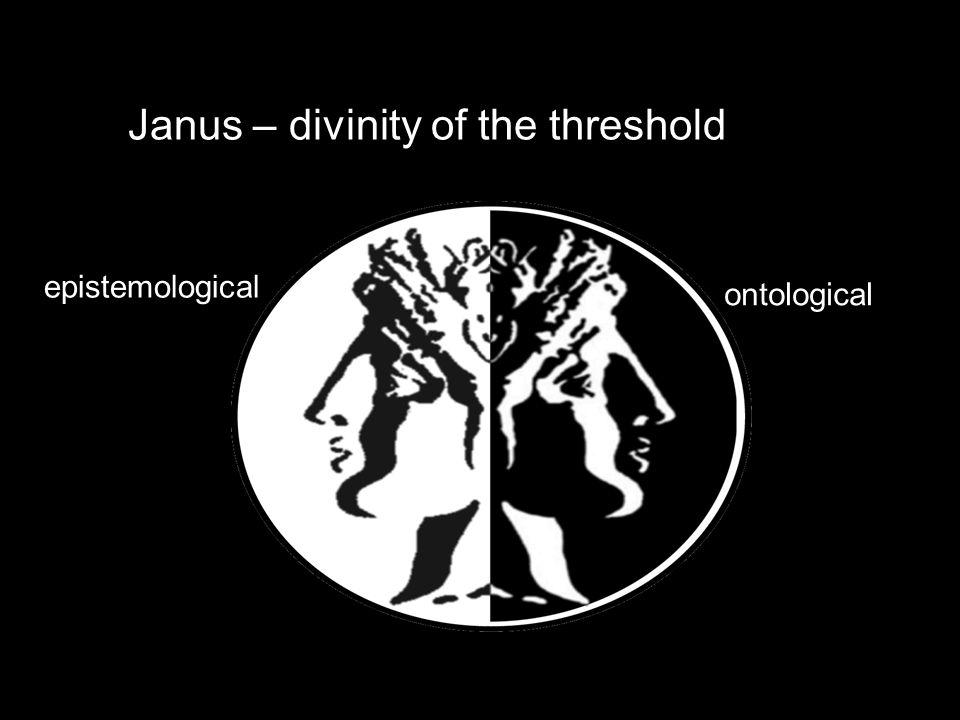 Janus – divinity of the threshold epistemological ontological