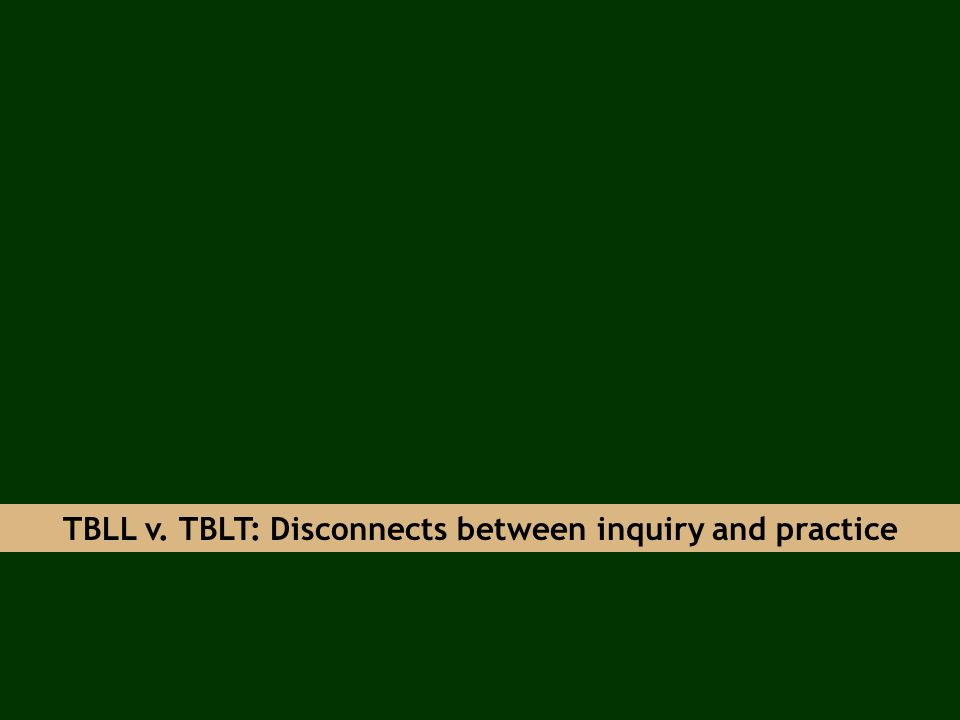 TBLL v. TBLT: Disconnects between inquiry and practice