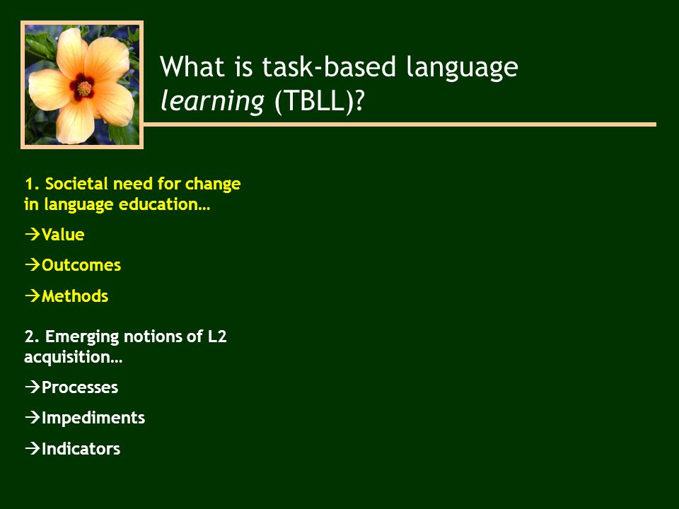 What is task-based language learning (TBLL). 1.