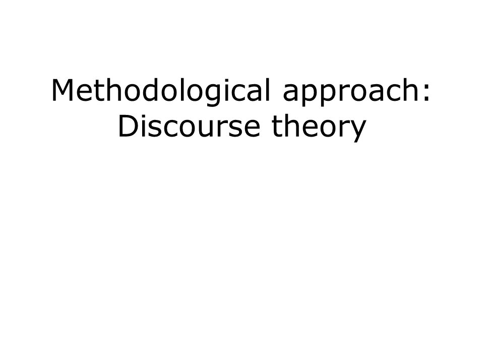 Methodological approach: Discourse theory