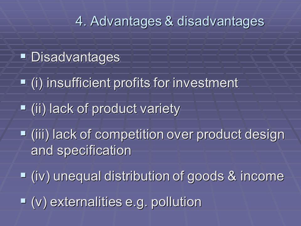 4. Advantages & disadvantages Disadvantages Disadvantages (i) insufficient profits for investment (i) insufficient profits for investment (ii) lack of