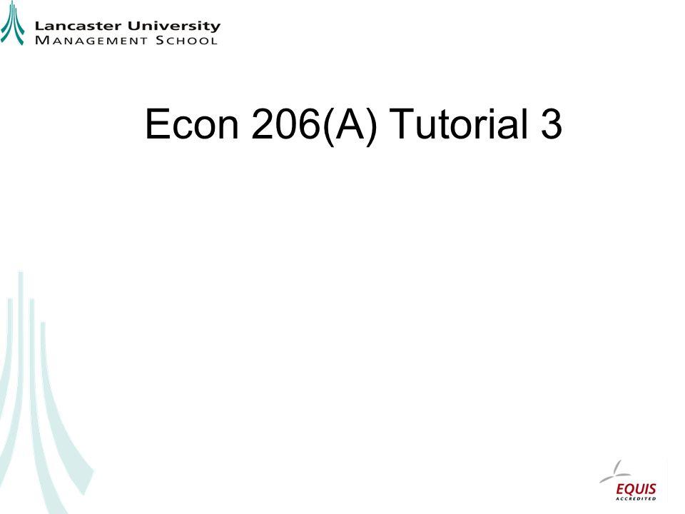 Econ 206(A) Tutorial 3