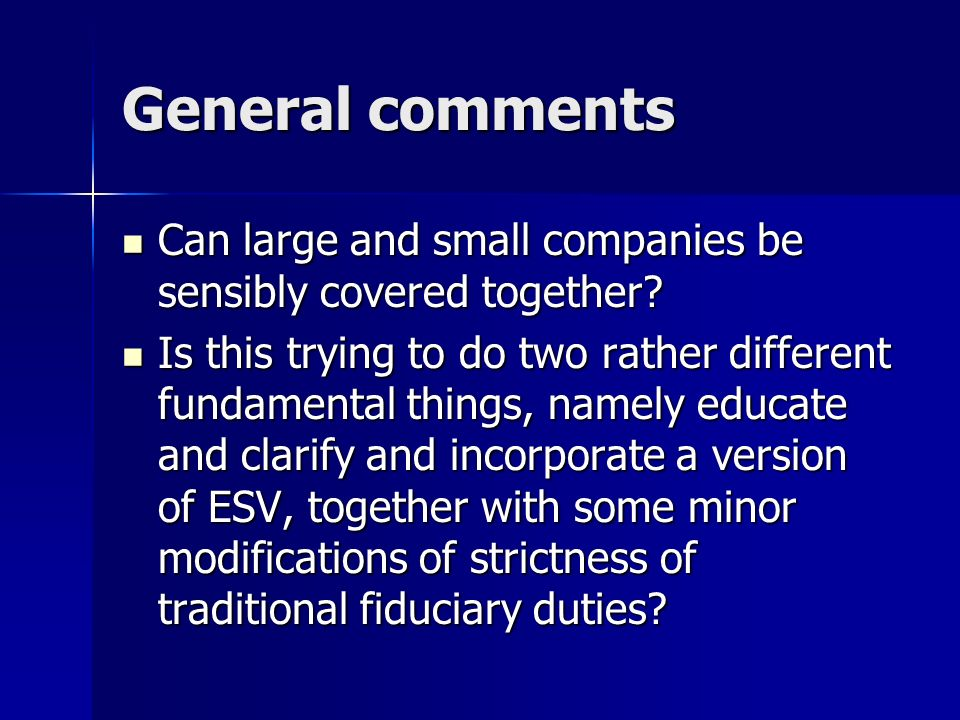 General comments Can large and small companies be sensibly covered together.