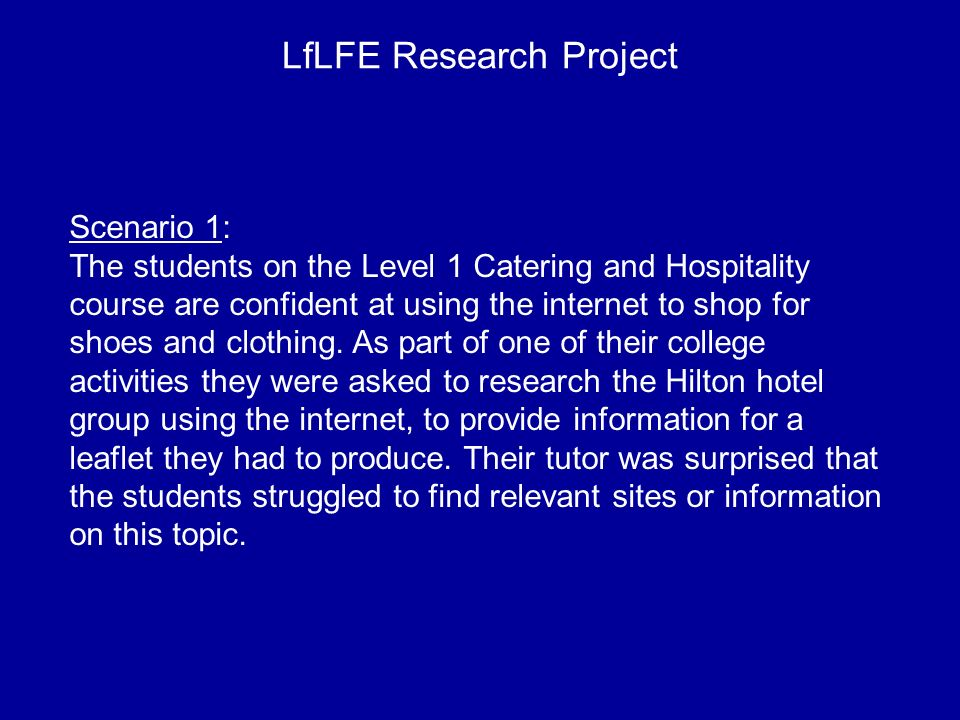 Scenario 1: The students on the Level 1 Catering and Hospitality course are confident at using the internet to shop for shoes and clothing.