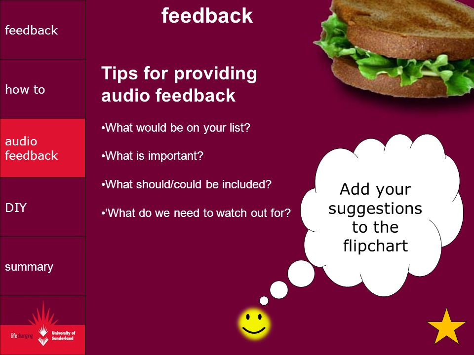 feedback Add your suggestions to the flipchart Tips for providing audio feedback What would be on your list.