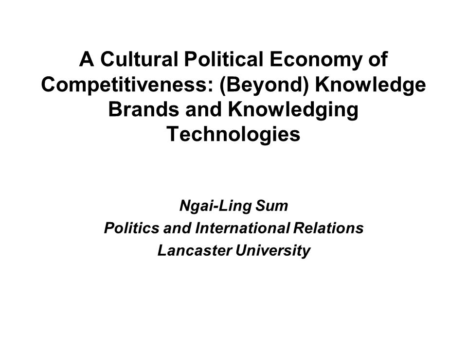 Outline What is Cultural Political Economy.