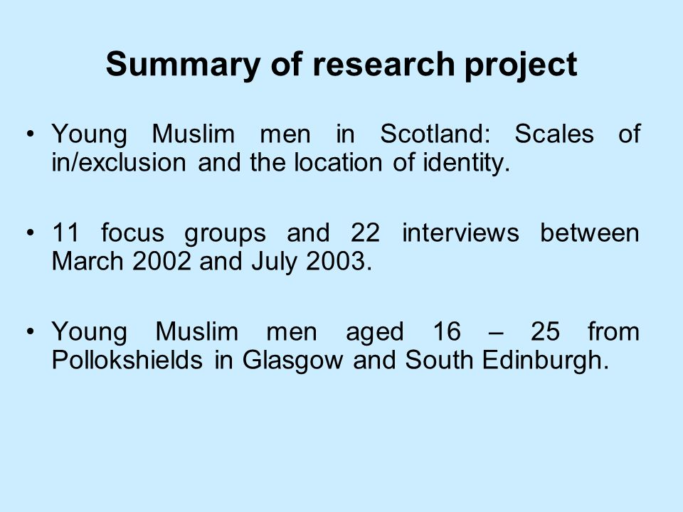 Summary of research project Young Muslim men in Scotland: Scales of in/exclusion and the location of identity.
