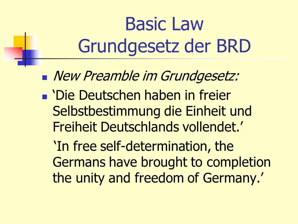 Basic Law Grundgesetz der BRD New Preamble im Grundgesetz: Die Deutschen haben in freier Selbstbestimmung die Einheit und Freiheit Deutschlands vollendet.