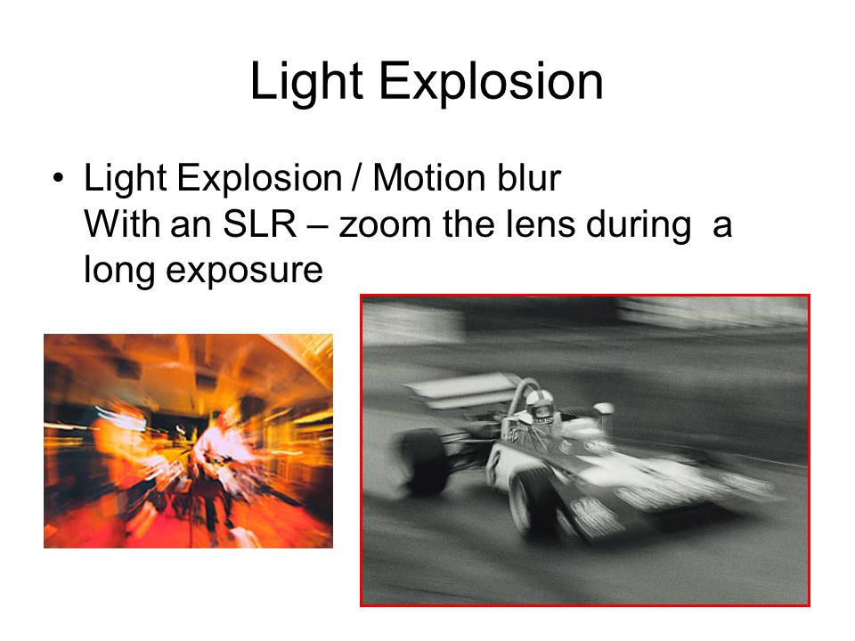 Light Explosion Light Explosion / Motion blur With an SLR – zoom the lens during a long exposure