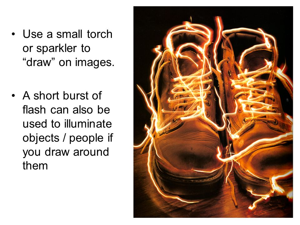 Use a small torch or sparkler to draw on images.