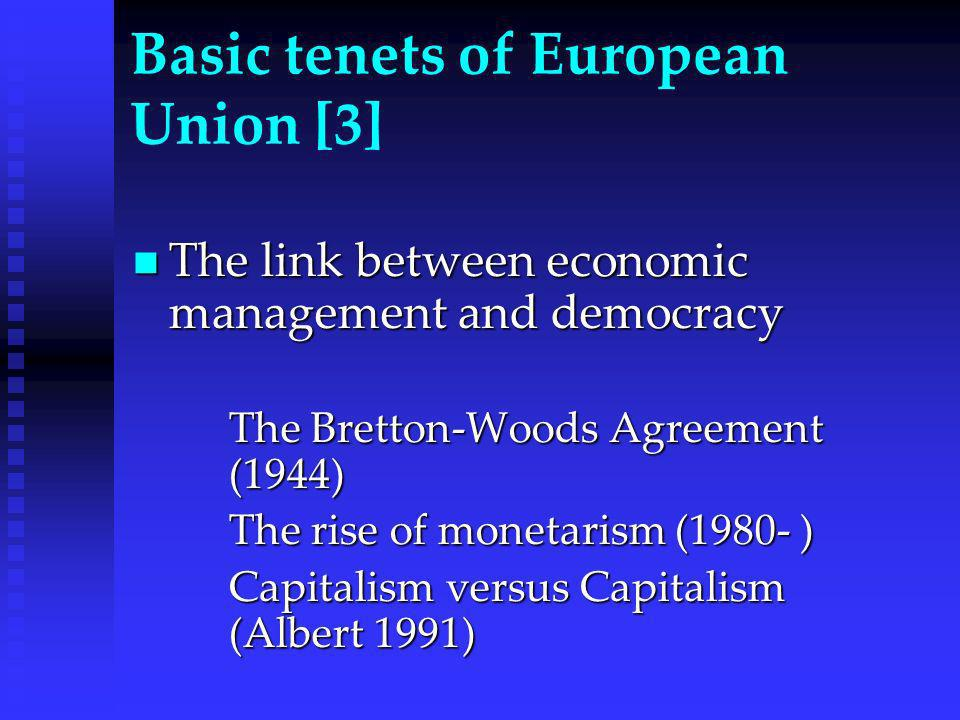 Basic tenets of European Union [2] The collapse of colonialism… The collapse of colonialism… France has ever ceased using, in various ways, the European enterprise – based on her reconciliation with Germany – as a vehicle for her ambition to exert influence in the world (Quermonne 2001)