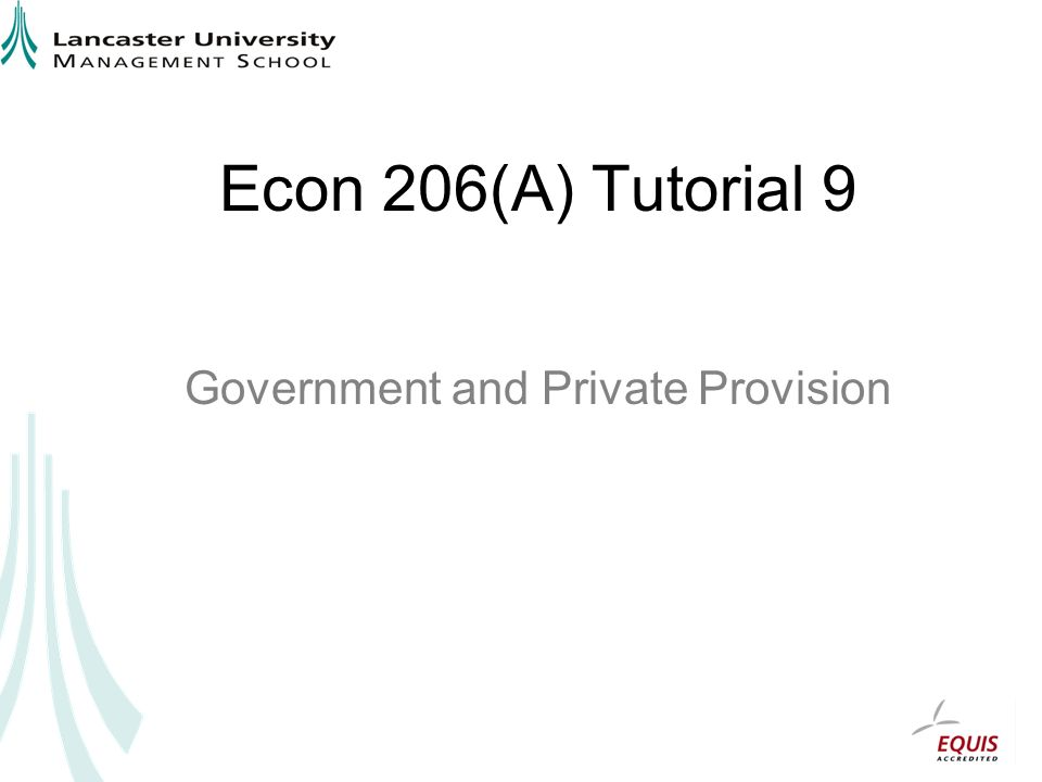 Econ 206(A) Tutorial 9 Government and Private Provision