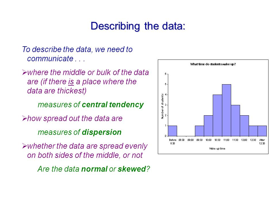 Describing the data: To describe the data, we need to communicate...