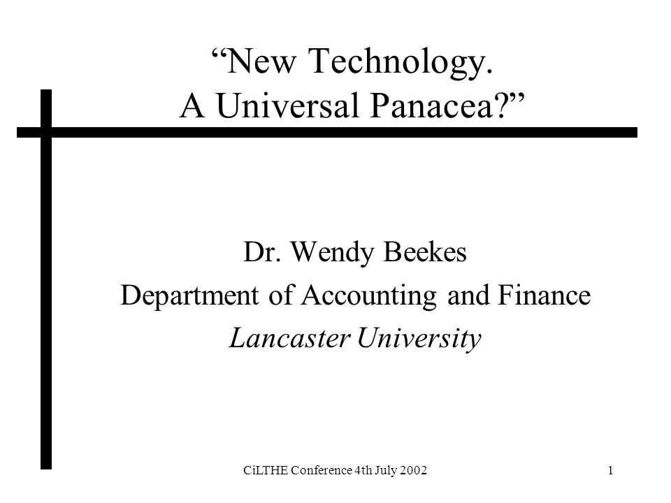 CiLTHE Conference 4th July 20022 New Technology.A Universal Panacea.