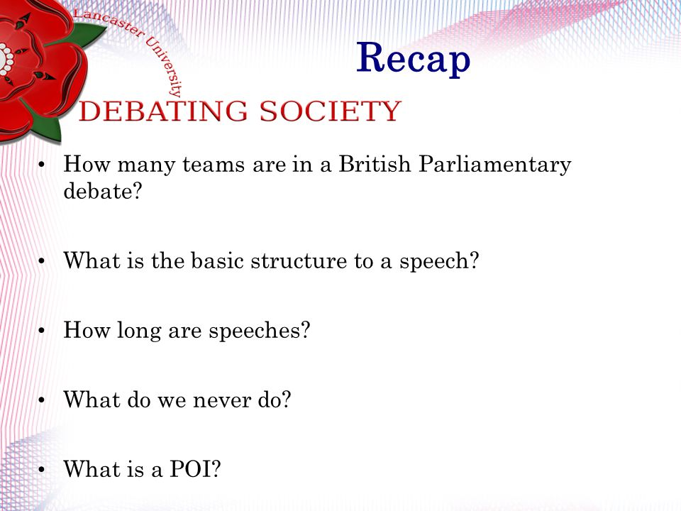 Recap How many teams are in a British Parliamentary debate.