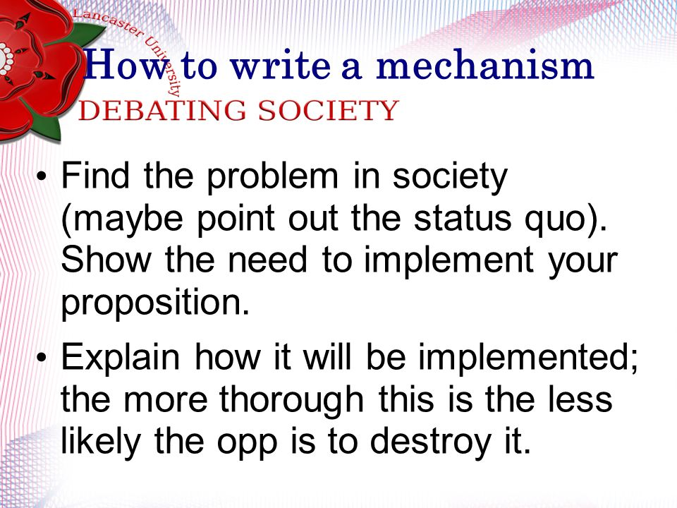 How to write a mechanism Find the problem in society (maybe point out the status quo).