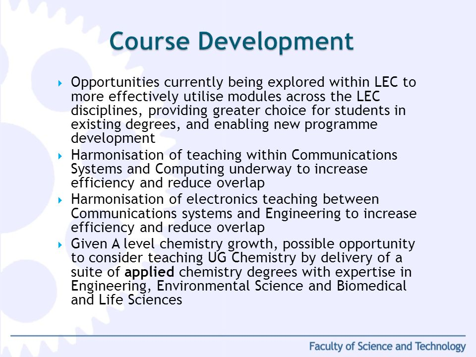Opportunities currently being explored within LEC to more effectively utilise modules across the LEC disciplines, providing greater choice for student