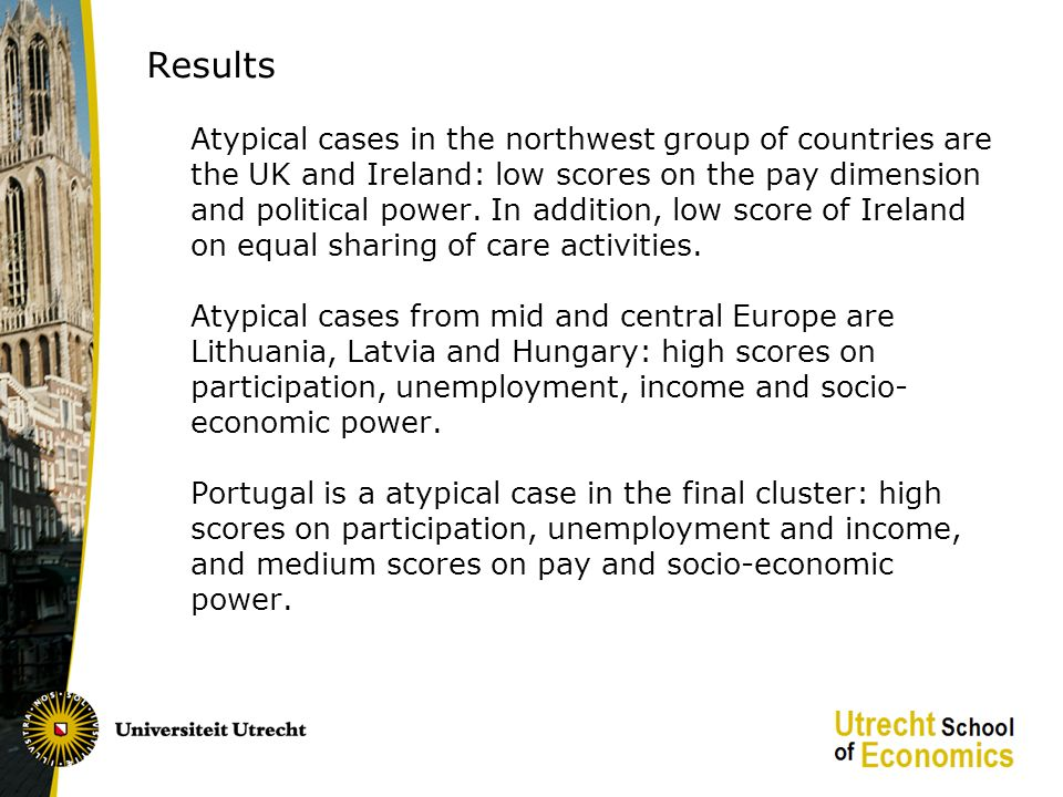 Results Atypical cases in the northwest group of countries are the UK and Ireland: low scores on the pay dimension and political power.
