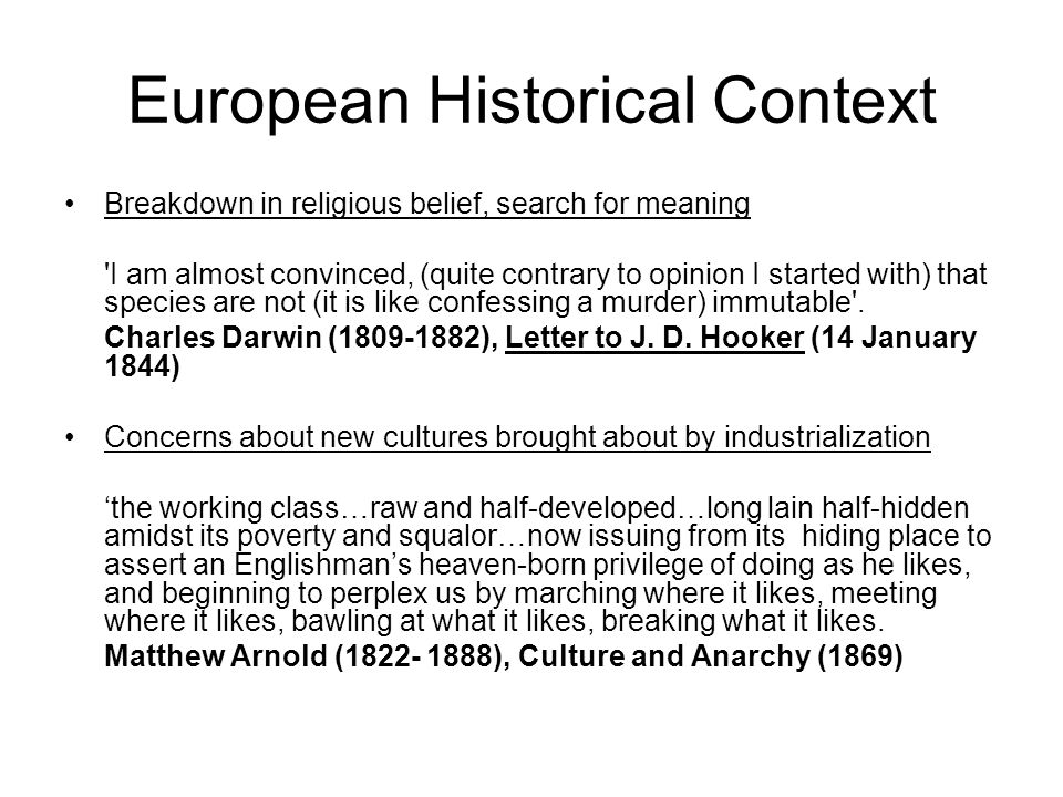 European Historical Context Breakdown in religious belief, search for meaning 'I am almost convinced, (quite contrary to opinion I started with) that