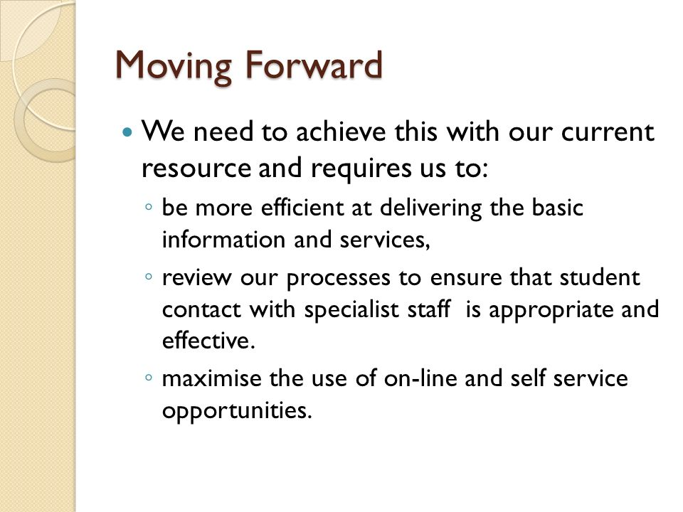 Moving Forward Improve the use of technology.