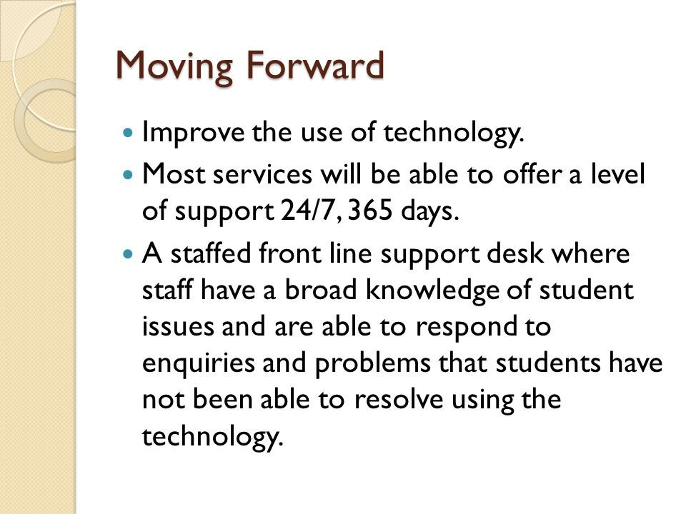 Moving Forward The front line staff will refer students to more specialised services when this is required.