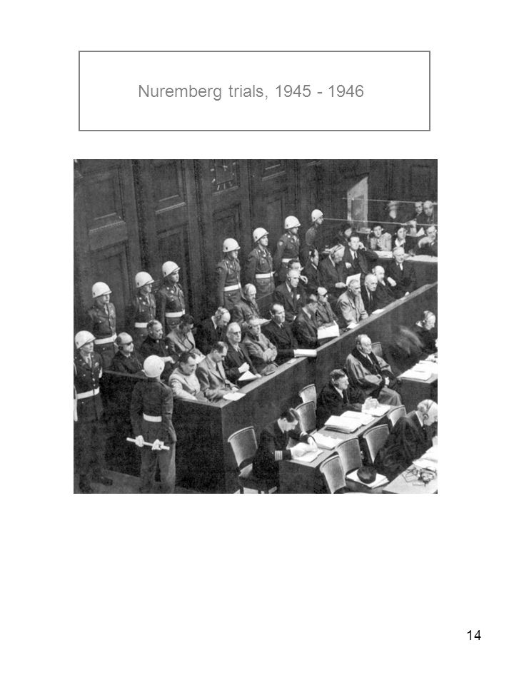 14 Nuremberg trials, 1945 - 1946